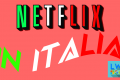 Netflix arriva in Italia