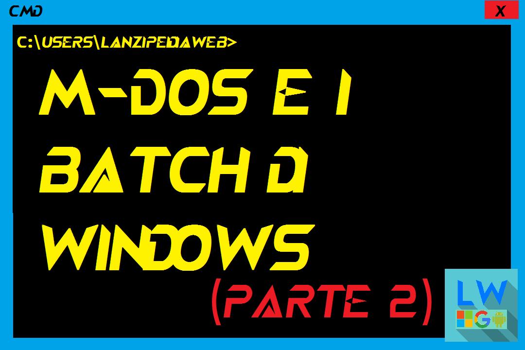M-dos e i batch di windows (Parte 2)